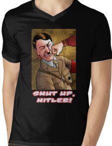 Shut up, Hitler! Mens V-Neck T-Shirt
