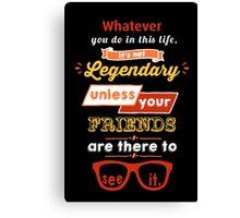 Legendary - Barney Stinson Quote (Orange) Canvas Print