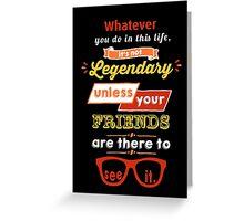 Legendary - Barney Stinson Quote (Orange) Greeting Card