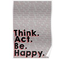 Think. Act. Be. Happy Poster