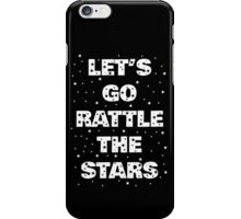 Let's Go Rattle The Stars (White on Black) iPhone Case/Skin