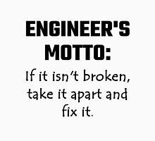 Engineer's Motto: If It Isn't Broken Take It Apart Unisex T-Shirt
