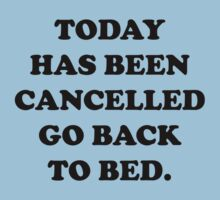 Today Has Been Cancelled by FunniestSayings