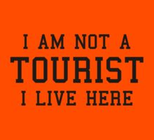 I Am Not A Tourist by FunniestSayings