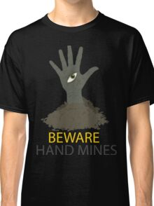 Beware of the Hand Mines 02 (Doctor Who) Classic T-Shirt