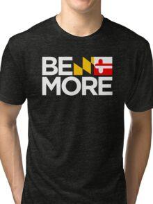 Be More Tri-blend T-Shirt