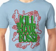 Kill Your Boss! A 2lives tshirt Unisex T-Shirt