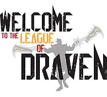 Welcome To The League Of Draven (Draven-LoL) Photographic Print