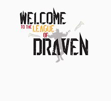 Welcome To The League Of Draven Unisex T-Shirt