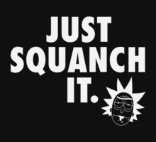 Just Squanch It by jayveezed