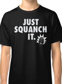 Just Squanch It Classic T-Shirt