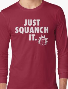 Just Squanch It Long Sleeve T-Shirt