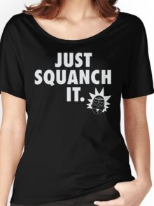 Just Squanch It Women's Relaxed Fit T-Shirt