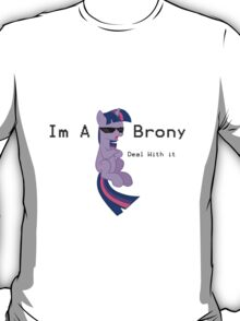 I'm a Brony Deal with it. (Twilight Sparkle) - My little Pony Friendship is Magic T-Shirt