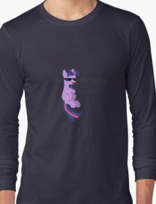 I'm a Brony Deal with it. (Twilight Sparkle) - My little Pony Friendship is Magic Long Sleeve T-Shirt
