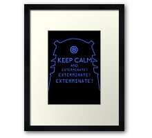 Keep Calm EXTERMINATE Framed Print