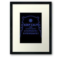 Keep Calm EXTERMINATE Framed Print