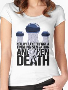 You will experience a tingling sensation and then death Women's Fitted Scoop T-Shirt
