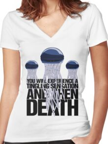 You will experience a tingling sensation and then death Women's Fitted V-Neck T-Shirt