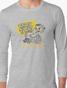 Brain Tacos Long Sleeve T-Shirt