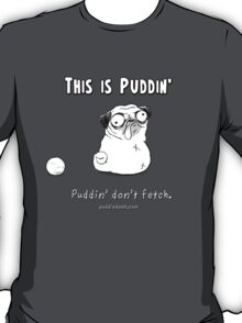 This is Puddin' T-Shirt