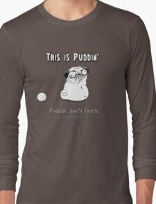 This is Puddin' Long Sleeve T-Shirt