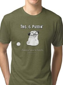 This is Puddin' Tri-blend T-Shirt