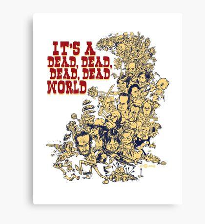 It's a dead, dead, dead, dead world Canvas Print