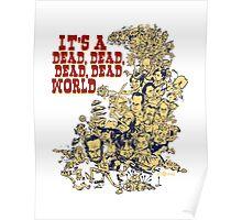 It's a dead, dead, dead, dead world Poster