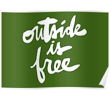 Outside Is Free Poster