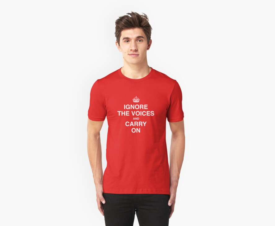 Ignore the Voices - Slogan Tee by BlueShift