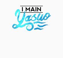 I Main Yasuo Unisex T-Shirt