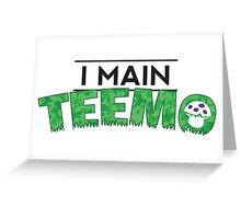 I Main Teemo Greeting Card