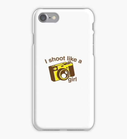 I shoot like a girl (Camera Photographer) iPhone Case/Skin