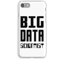 BIG DATA SCIENTIST - Self-ironic Design for Data Scientists iPhone Case/Skin