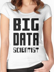 BIG DATA SCIENTIST - Self-ironic Design for Data Scientists Women's Fitted Scoop T-Shirt