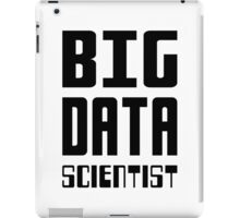 BIG DATA SCIENTIST - Self-ironic Design for Data Scientists iPad Case/Skin