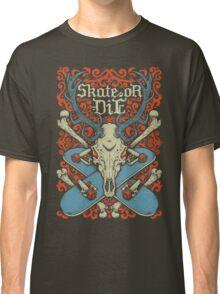 Skate or Die Classic T-Shirt