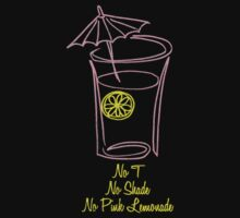 No T, No Shade, No Pink Lemonade 2.0 by merimeaux
