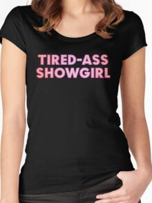 At Least I Am A Showgirl! Women's Fitted Scoop T-Shirt