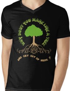 Make like a tree and get out of here! Mens V-Neck T-Shirt
