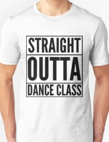 Straight Outta Dance Class (Black on transparent) Unisex T-Shirt