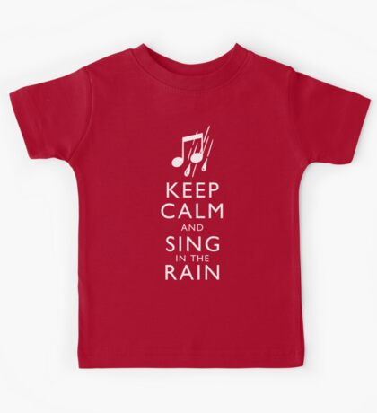 Keep Calm and Sing In The Rain Kids Tee