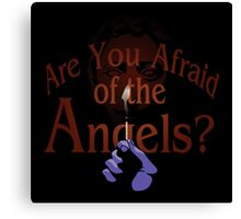 Are You Afraid of the Angels? Canvas Print