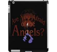 Are You Afraid of the Angels? iPad Case/Skin