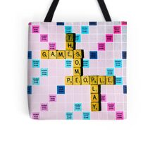 The Games Some People Play Tote Bag