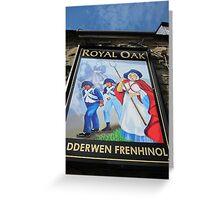 Pub Sign of The Royal Oak, Fishguard, Wales, UK Greeting Card