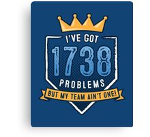 1738 Problems Canvas Print