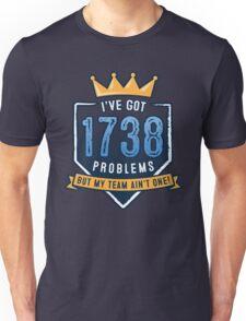 1738 Problems Unisex T-Shirt
