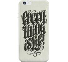 Everything... iPhone Case/Skin